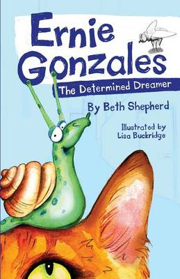 Ernie Gonzales: The Determined Dreamer (Paperback)