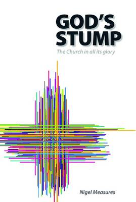 GOD'S STUMP: The Church in All Its Glory (Paperback)