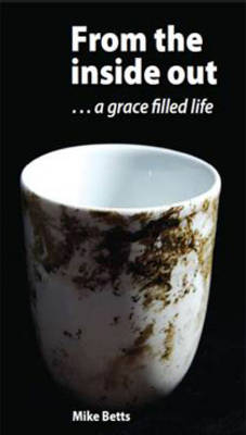 From the Inside Out: A Grace-Filled Life (Paperback)