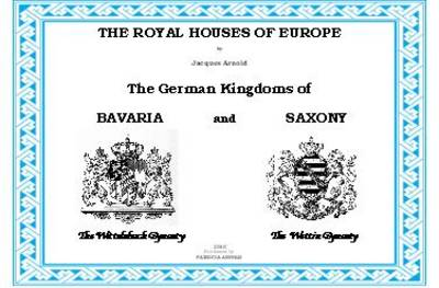 The Royal Houses of Europe: The German Kingdoms of Bavaria and Saxony (Spiral bound)