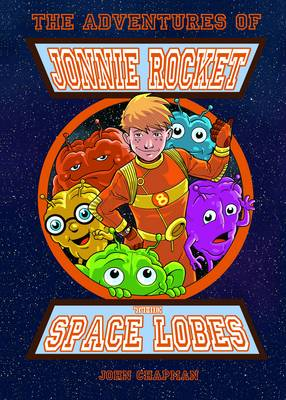 The Adventures of Jonnie Rocket - The Space Lobes - The Adventures of Jonnie Rocket 2 (Paperback)
