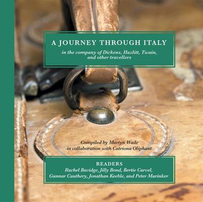 A Journey Through Italy: In the Company of Dickens, Hazlitt, Twain, and Other Travellers (Mixed media product)