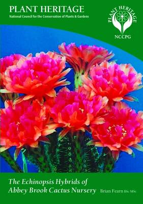 The Echinopsis Hybrids of Abbey Brook Cactus Nursery (Paperback)