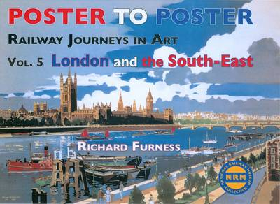 Railway Journeys in Art: v. 5: London and the South East - Poster to Poster 8 (Hardback)