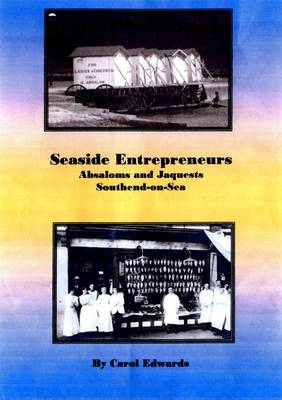 Seaside Entrepreneurs: Abasoloms and Jaquests of Southend on Sea (Paperback)