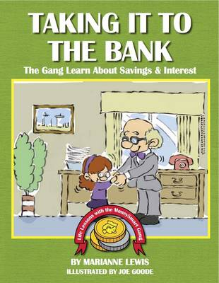 Taking it to the Bank: The Gang Learn About Savings & Interest - Teaching Kids About Money (Paperback)