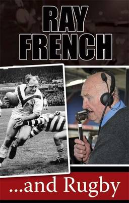 Ray French...and Rugby (Paperback)