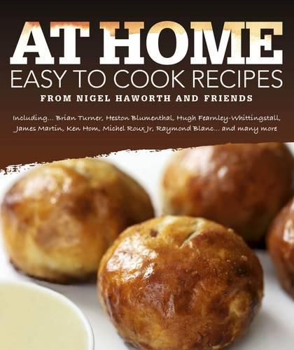 At Home Easy to Cook Recipes from Nigel Haworth and Friends (Hardback)