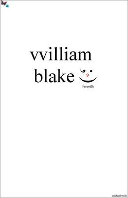 William Blake: Freewilly (Paperback)