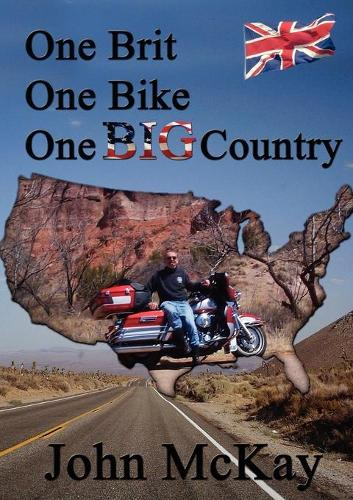 One Brit, One Bike, One Big Country (Paperback)