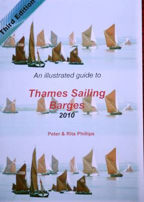 An Illustrated Guide to Thames Sailing Barges 2010 (Paperback)