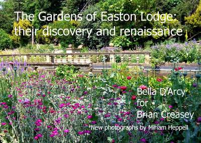 Gardens of Easton Lodge: Their Recovery and Renaissance (Paperback)