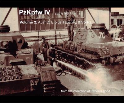 PzKpfw IV at the Front: v. 2: Ausf D, E Plus TauchPz & VorPz - PzKpfw IV at the Front (Paperback)