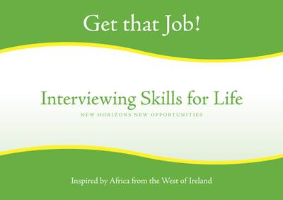 Interviewing Skills for Life: Inspired by Africa from the West of Ireland (Paperback)
