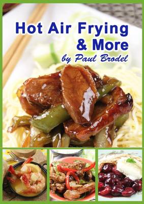 Hot Air Frying & More (Paperback)