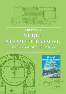 Greenly's Model Steam Locomotive Designs and Specifications (Paperback)