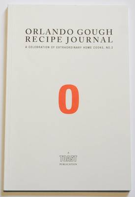 Orlando Gough Recipe Journal: A Celebration of Extraordinary Home Cooks - A Celebration of Extraordinary Home Cooks No. 2 (Paperback)
