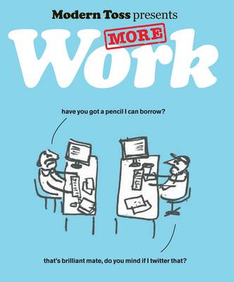 Modern Toss Presents More Work (Hardback)