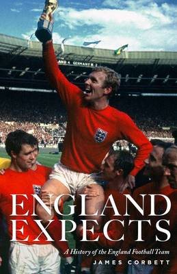 England Expects: A History of the England Football Team (Paperback)