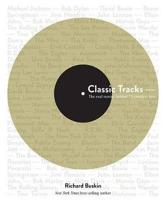 Classic Tracks: The Real Stories Behind 68 Seminal Recordings (Paperback)