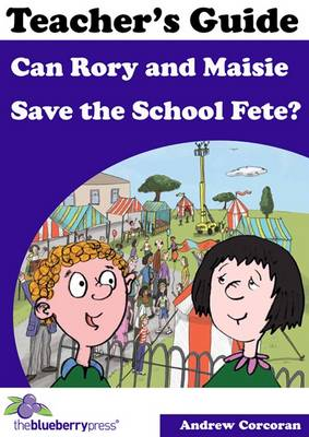Can Rory and Maisie Save the School Fete?: Teacher's Guide (Paperback)