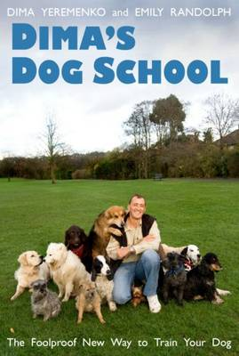 Dima's Dog School: The Foolproof New Way to Train Your Dog (Paperback)