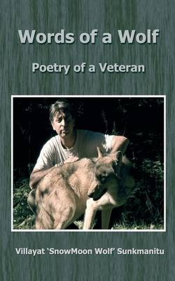 Words of a Wolf: Poetry of a Veteran - Poetry of a Veteran (Paperback)