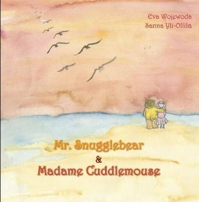 Mr. Snugglebear and Madame Cuddle Mouse (Paperback)