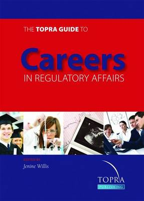 The TOPRA Guide to Careers in Regulatory Affairs (Paperback)