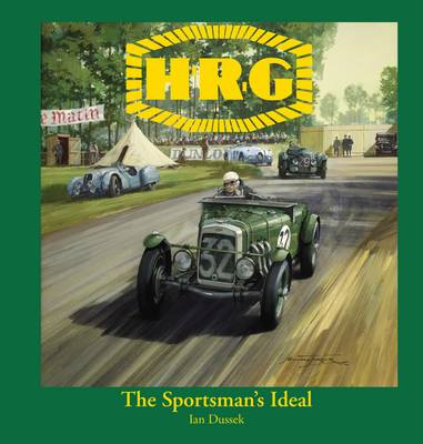 H.R.G.: The Sportsman's Ideal (Hardback)