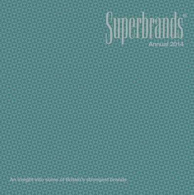 Superbrands Annual 2014 (Hardback)