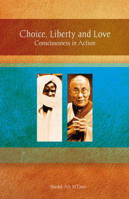 Choice, Liberty and Love: Consciousness in Action (Paperback)