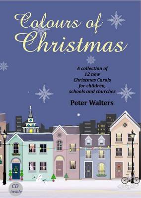 Colours of Christmas: A Collection of 12 New Christmas Carols for Children, Schools and Churches (Mixed media product)