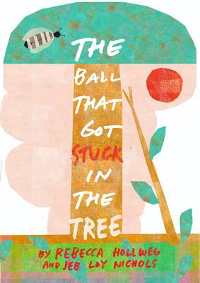 The Ball That Got Stuck in the Tree (Paperback)