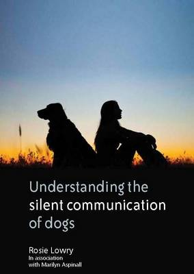 Understanding the Silent Communication of Dogs (Paperback)