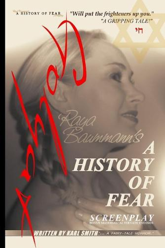 A History of Fear: Screenplay (Paperback)