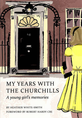 My Years with the Churchills: A Young Girl's Memories (Paperback)
