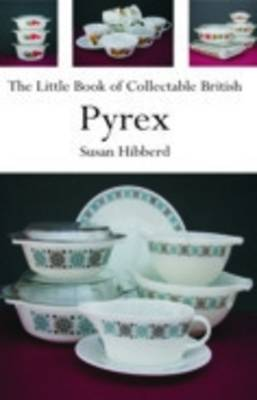 The Little Book of Collectable British Pyrex (Paperback)