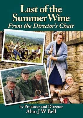 Last of the Summer Wine: From the Director's Chair (Paperback)