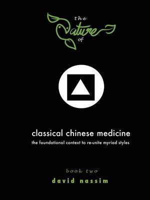 The Nature of Classical Chinese Medicine (Book 2 of 2) (Paperback)