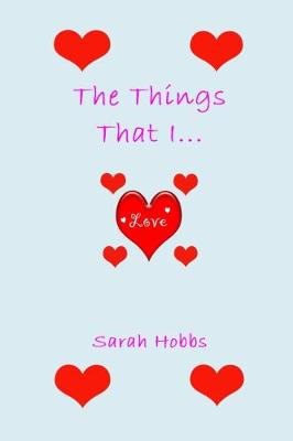 The Things That I Love (Paperback)