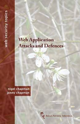 Cover Web Application Attacks and Defences - Web Security Topics