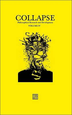 Collapse: Philosophical Research and Development 2012: Concept Horror Volume IV (Paperback)