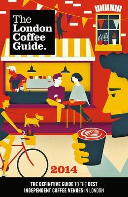 The London Coffee Guide 2014 (Paperback)
