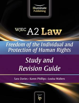 WJEC A2 Law - Freedom of the Individual and Protection of Human Rights: Study and Revision Guide (Paperback)