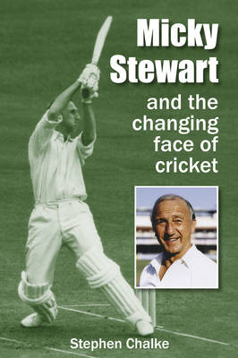 Micky Stewart and the Changing Face of Cricket (Hardback)