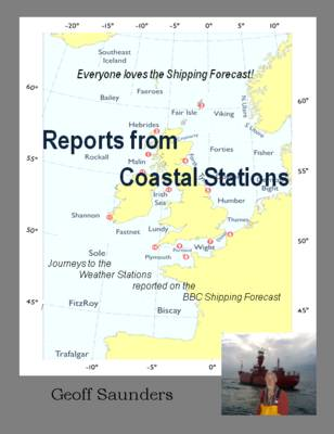 Reports from Coastal Stations: Journeys to the Weather Stations Reported on the BBC Shipping Forecast (Paperback)