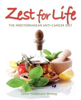 Zest for Life: The Mediterranean Anti-Cancer Diet (Paperback)