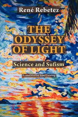 The Odyssey of Light: Science and Sufism (Paperback)