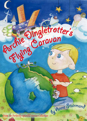 Archie Dingletrotter's Flying Caravan - Perfectly Silly Stories Collection 2 (Paperback)